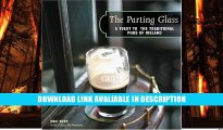 PDF [DOWNLOAD] The Parting Glass : A Toast to the Traditional Pubs of Ireland (Irish Pubs) BEST PDF