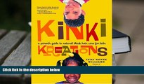 Read Online Kinki Kreations: A Parent s Guide to Natural Black Hair Care for Kids Jena Renee