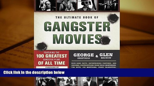 Read Online The Ultimate Book of Gangster Movies: Featuring the 100 Greatest Gangster Films of All