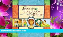 READ book The Jesus Storybook Bible: Every Story Whispers His Name Sally Lloyd-Jones For Kindle