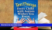 Kindle eBooks  Ten Things Every Child with Autism Wishes You Knew: Updated and Expanded Edition