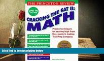 Best Ebook  Cracking the SAT II: Math Subject Tests, 1998 ED (Cracking the Sat Math Subject Test)