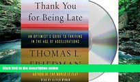 Popular Book  Thank You for Being Late: An Optimist s Guide to Thriving in the Age of