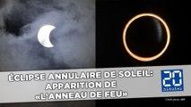 Eclipse annulaire de Soleil: L'apparition du spectaculaire «anneau de feu»