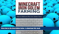BEST PDF  Minecraft Iron Golem Farming: How to Build and Run Iron Golem Farm FOR IPAD