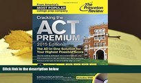 Popular Book  Cracking the ACT Premium Edition with 8 Practice Tests and DVD, 2015 (College Test