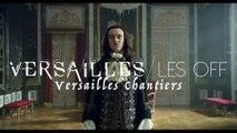 Versailles Les OFF - Versailles Chantiers - CANAL+ [HD]