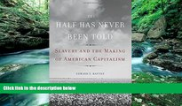 PDF [Download]  The Half Has Never Been Told: Slavery and the Making of American Capitalism  For