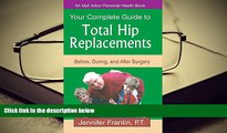 FREE [PDF]  Your Complete Guide To Total Hip Replacements: Before, During, And After Surgery (An