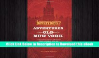 eBook Free The Bowery Boys: Adventures in Old New York: An Unconventional Exploration of Manhattan