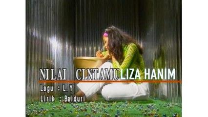 Liza Hanim - Nilai Cintamu(Official Music Video)