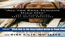 """Read """"All the Real Indians Died Off"""": And 20 Other Myths About Native Americans PDF Popular Download"""