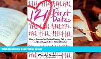 PDF  121 First Dates: How to Succeed at Online Dating, Fall in Love, and Live Happily Ever After