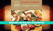 Audiobook Free 200 Veggie Feasts: Hamlyn All Colour Cookbook (Hamlyn All Colour Cookery) read online