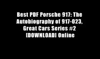 Best PDF Porsche 917: The Autobiography of 917-023, Great Cars Series #2 [DOWNLOAD] Online
