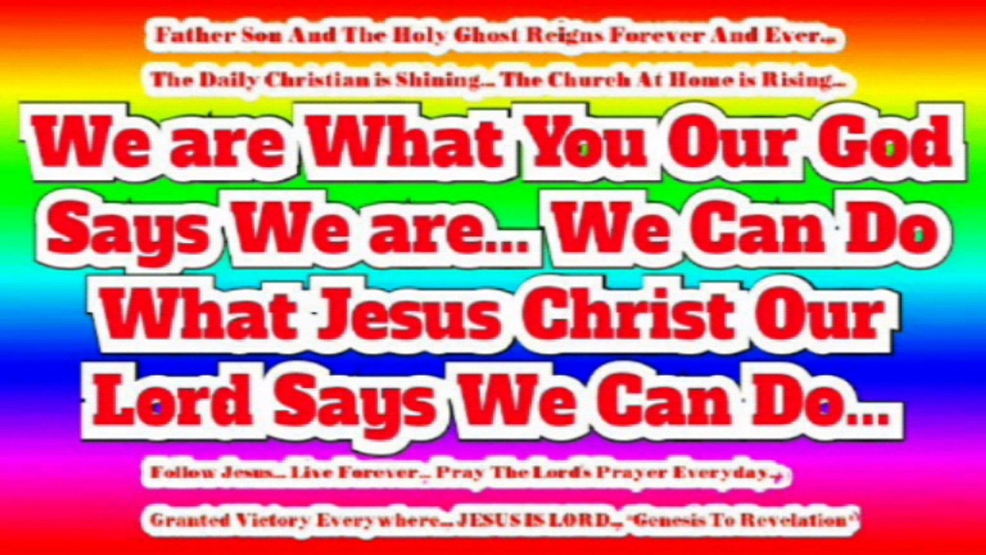 JESUS IS LORD To The Glory of God Our Father... Hallelujah... Amen... Genesis To Revelation
