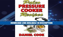 download epub Paleo Pressure Cooker Recipes: Paleo Recipes For Electric Pressure Cooker (Pressure