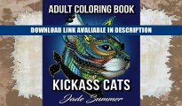 Download Free Kickass Cats: An Adult Coloring Book with Jungle Cats, Adorable Kittens, and Stress