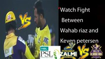 Fight between Wahab riaz and KP-PZ Vs QG first playoff highlights-Pakistan super league