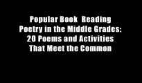 Popular Book  Reading Poetry in the Middle Grades: 20 Poems and Activities That Meet the Common