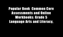 Popular Book  Common Core Assessments and Online Workbooks: Grade 5 Language Arts and Literacy,