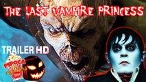 Vampire movie THE LAST VAMPIRE PRINCESS 2017 trailer filme horror movie filme de vampiros filme de terror