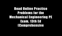 Read Online Practice Problems for the Mechanical Engineering PE Exam, 13th Ed (Comprehensive