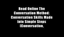 Read Online The Conversation Method: Conversation Skills Made Into Simple Steps (Conversation,
