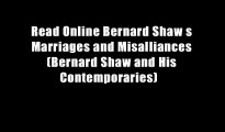 Read Online Bernard Shaw s Marriages and Misalliances (Bernard Shaw and His Contemporaries)