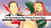 Penyambutan Raja Salman di Istana Bogor