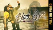 Black Eyes Song HD Video Navi Sidhu 2017 Deep Jandu New Punjabi Songs