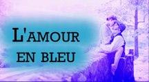 L'amour en bleu - par Jean Loup