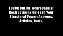 EBOOK ONLINE  NeuroCranial Restructuring Unleash Your Structural Power: Answers, Articles, Facts,