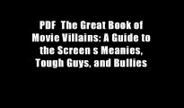 PDF  The Great Book of Movie Villains: A Guide to the Screen s Meanies, Tough Guys, and Bullies