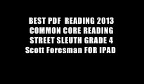 BEST PDF  READING 2013 COMMON CORE READING STREET SLEUTH GRADE 4 Scott Foresman FOR IPAD