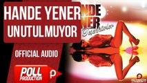 Hande Yener - Unutulmuyor - ( Official Audio )