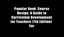 Popular Book  Course Design: A Guide to Curriculum Development for Teachers (7th Edition)  For