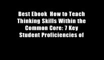 Best Ebook  How to Teach Thinking Skills Within the Common Core: 7 Key Student Proficiencies of