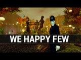Reportage : We Happy Few, la balade des gens heureux et fous