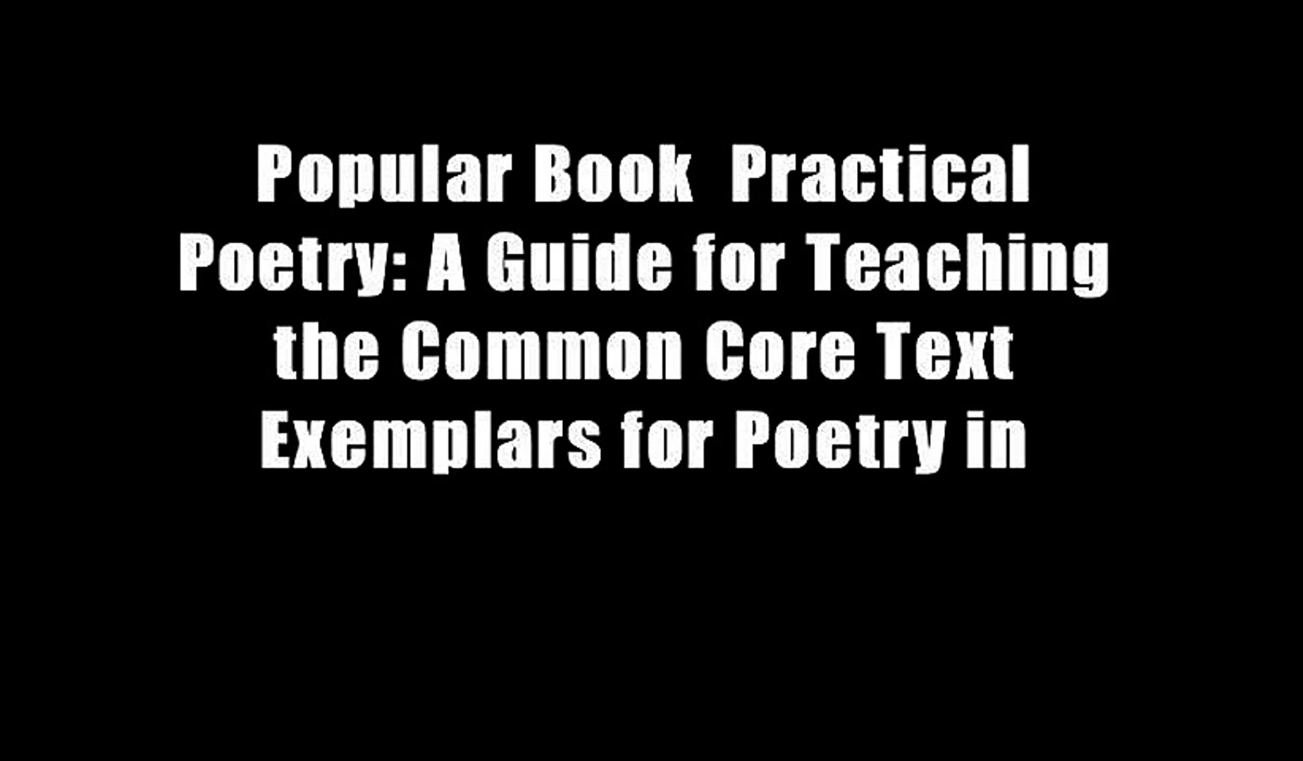 Popular Book  Practical Poetry: A Guide for Teaching the Common Core Text Exemplars for Poetry in