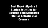 Best Ebook  Algebra 1 Station Activities for Common Core Standards (Station Activities for Common