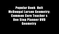 Popular Book  Holt McDougal Larson Geometry: Common Core Teacher s One Stop Planner DVD Geometry