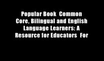 Popular Book  Common Core, Bilingual and English Language Learners: A Resource for Educators  For