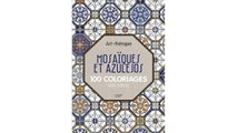 [Download PDF] Mosaïques et azulejos: 100 coloriages anti-stress