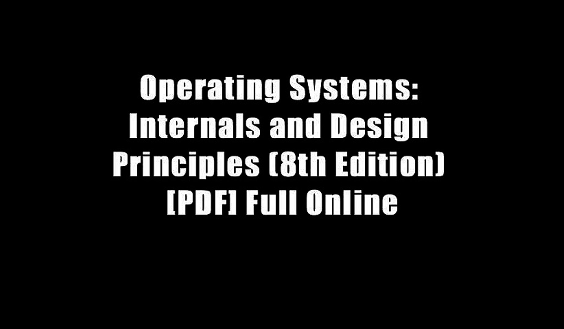 Operating Systems Internals And Design Principles 8th Edition Pdf Full Online Video Dailymotion