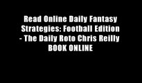 Read Online Daily Fantasy Strategies: Football Edition - The Daily Roto Chris Reilly  BOOK ONLINE