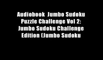 Audiobook  Jumbo Sudoku Puzzle Challenge Vol 2: Jumbo Sudoku Challenge Edition (Jumbo Sudoku