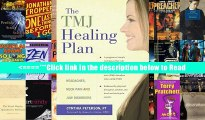 The TMJ Healing Plan: Ten Steps to Relieving Headaches, Neck Pain and Jaw Disorders (Positive