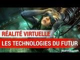 Reportage : Les technologies du futur dans la réalité virtuelle - VR