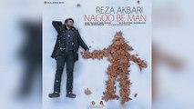 Reza Akbari – Nagoo Be Man